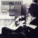 "Suzanne Vega – ""CLOSE-UP Vol 1, LOVE SONGS"""