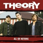 "THEORY OF A DEADMAN – ""All or Nothing"" – VÖ: 08.10.2010"