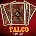 "Talco – ""Gran Gala"" – Review"