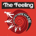 "The Feeling –  ""Together We Were Made"""