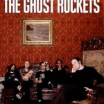 "THE GHOST ROCKETS – ""When Machines Dream"""