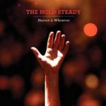 "THE HOLD STEADY – ""Heaven Is Whenever"" – VÖ: 30.04.2010"