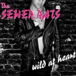 "The Sewer Rats – ""Wild At Heart"""