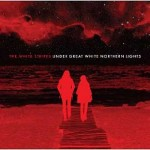 "THE WHITE STRIPES ""Under Great White Northern Lights"" – VÖ: 12.03.2010"