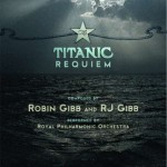 THE TITANIC REQUIEM (composed by Robin Gibb und RJ Gibb)