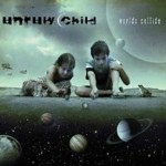 "Unruly Child – ""Worlds Collide"" – VÖ: 15.10.10"