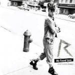 "Rihanna – Neue Single ""We Found Love"" ab heute im Radio!"