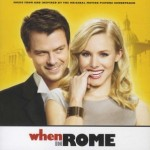 "Original Motion Picture Soundtrack – ""When In Rome"""