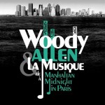 "WOODY ALLEN & La Musique  Von ""Manhattan"" bis ""Midnight in Paris"""