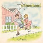 """Zebrahead neues Album """"Get Nice !"""" und auf Tour"""