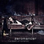 "Zeromancer – ""The Death Of Romance"" – VÖ: 26.02.10"