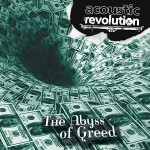"Acoustic Revolution – ""The Abyss of Greed"""