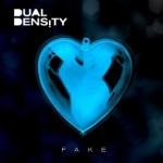 """DUAL DENSITY sind zurück – mit dem Elektropop-Hit 2010 – """"FAKE"""""""