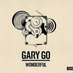 Gary Go – Wonderful – VÖ: 09.10.09
