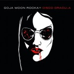 "Neues goJA moon ROCKAH Album ""Disco Dracula"" im Anmarsch"