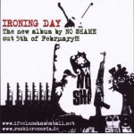 "No Shame – ""Ironing Day"" – VÖ: 05.02.2010"