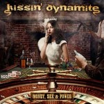 "Kissin' Dynamite – ""Money, Sex & Power"""