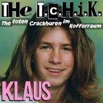 "The toten Crackhuren im Kofferraum – ""Klaus"""