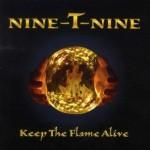 """Nine-T-Nine – """"Keep The Flame Alive"""""""