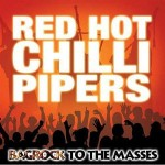 Red Hot Chilli Pipers – Bagrock to the Masses