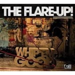 THE FLARE-UP! – WHIP 'EM HARD, WHIP 'EM GOOD