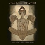 "YEAR LONG DISASTER – ""Black Magic: All Mysteries Revealed"" – VÖ: 26.03.2010"