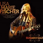 "Lisa Marie Fischer – ""Sugar & Salt"" –  VÖ: 08.03.13"