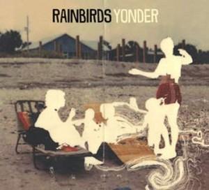 Rainbirds - Yonder