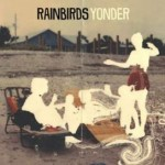 "RAINBIRDS: Neues Album ""Yonder"" am 25. April"