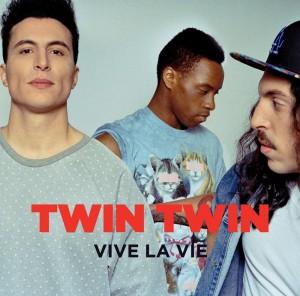 Twin Twin - Vive La Vie