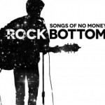 """ROCKBOTTOM – Songs of No Money"" Videobotschaften von Andreas Bourani, Jan Müller (Tocotronic) und Erik Langer (Kettcar) zu Rockbottom"
