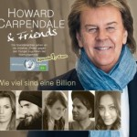 "Howard Carpendale & Friends ""Wie viel sind eine Billion"""
