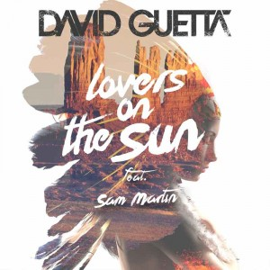 David Guetta - Lovers On The Sun feat Sam Martin