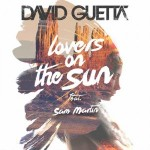 David Guetta ft. Sam Martin  'Lovers On The Sun'