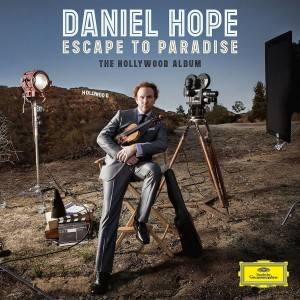 Daniel Hope - Escape To Paradise