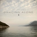 "Jan Oliver –  ""Dancing Alone"""