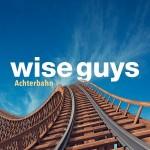 """Die Wise Guys melden sich mit neuem Album zurück – """"Achterbahn"""""""