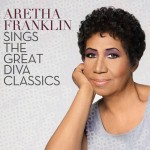 "ARETHA FRANKLIN: Neues Album ""Aretha Franklin Sings The Great Diva Classics"" erscheint am 24. Oktober"