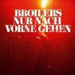"""BROILERS: Neue Single """"Nur nach vorne gehen"""" erscheint am 3.10."""