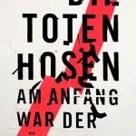 "Die Toten Hosen:  ""Am Anfang war der Lärm"": Bandbiographie erscheint am 21.11. im Rowohlt-Verlag"