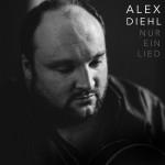 """Alex Diehl hat """"Nur ein Lied"""" geschrieben"""