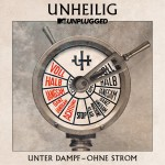 UNHEILIG: Beeindruckendes MTV Unplugged UNTER DAMPF OHNE STROM