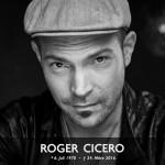 Roger Cicero –  Plötzlich und vollkommen unerwartet verstorben