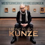 "Heinz Rudolf Kunze – neues Album ""MEISTERWERKE:VERBEUGUNGEN"""