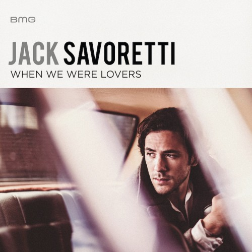 Jack Savoretti - When we were lovers