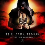 "The Dark Tenor – neues Album ""Nightfall Symphony"""