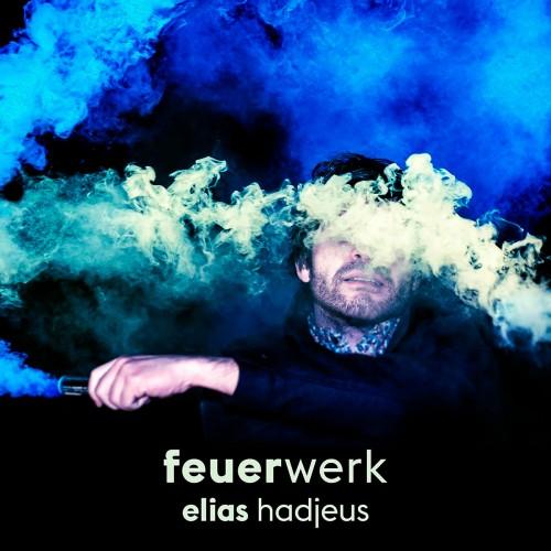 Elias Hadjeus - Feuerwerk