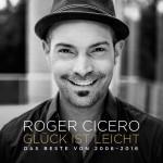 """Roger Ciceros """"Glück ist leicht – Das Beste"""