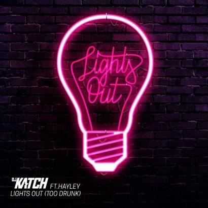 DJ Katch - Lights Out (Too Drunk)