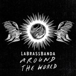 LaBrassBanda – Around The World